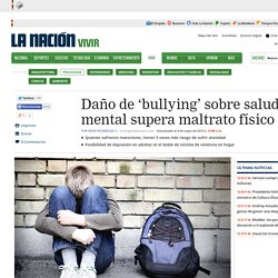 DocentesConectados:bullying Daño de 'bullying' sobre salud mental supera maltrato físico