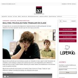 Bullying: Películas para trabajar en clase
