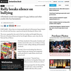 Rally breaks silence on bullying - The Portland Press Herald / Maine Sunday Telegram