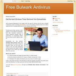 Free Bulwark Antivirus: Get the best Windows Trace Remover from Bulwarklabs
