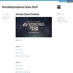 Bumdidlyumptious Subs Stuff
