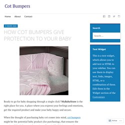 HOW COT BUMPERS GIVE PROTECTION TO YOUR BABY – Cot Bumpers