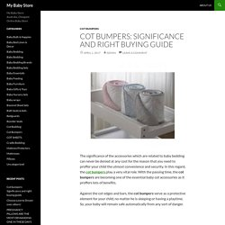 Cot bumpers: Significance and right buying guide