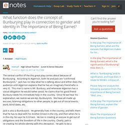 What function does the concept of Bunburying play in connection to gender and identity in The Importance of Being... - Homework Help
