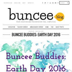 Buddies: Earth Day 2016 - buncee blogbuncee blog