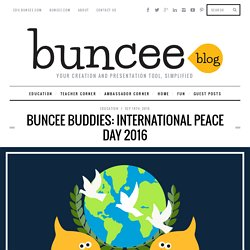 Buncee Buddies: International Peace Day 2016 - Buncee Blog