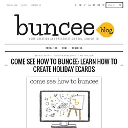 Come See How To Buncee: Learn How To Create Holiday Ecards