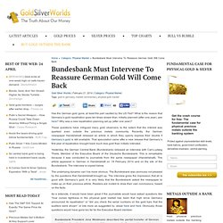 Bundesbank Must Intervene To Reassure German Gold Will Come Back