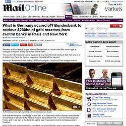 Bundesbank to retrieve $200bn of gold from Paris and New York