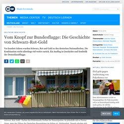 Vom Knopf zur Bundesflagge: Die Geschichte von Schwarz-Rot-Gold (DW)