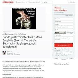 Bundesjustizminister Heiko Maas: Zoophilie (Sex mit Tieren) als Straftat ins Strafgesetzbuch aufnehmen!