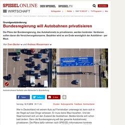 Grundgesetzänderung: Bundesregierung will Autobahnen privatisieren - SPIEGEL ...