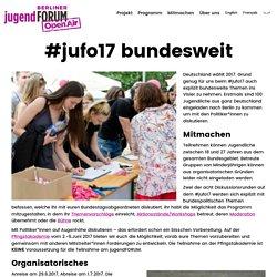 #jufo17 bundesweit – Berliner jugendFORUM
