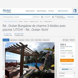 Ré...Océan Bungalow de charme 3 étoiles avec piscine 'LITCHI' - La Réunion