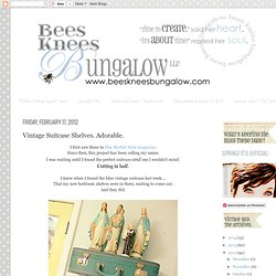 etageres valise{Bees Knees Bungalow}