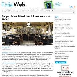 Bungehuis wordt besloten club voor creatieve sector