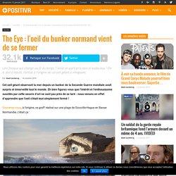 The Eye : l'oeil du bunker normand vient de se fermer