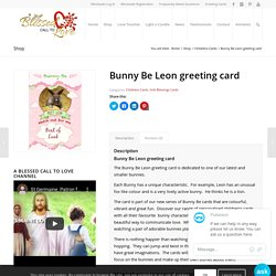 Bunny Be Leon greeting card - A Blessed Call to Love, Ireland