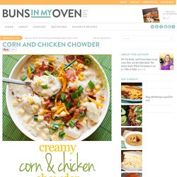 Buns In My Oven Corn and Chicken Chowder — Buns In My Oven