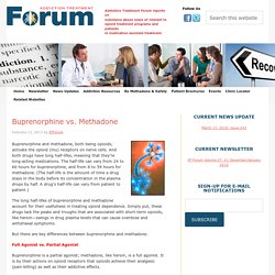 Buprenorphine vs. Methadone – Addiction Treatment Forum