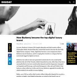 How Burberry became the top digital luxury brand