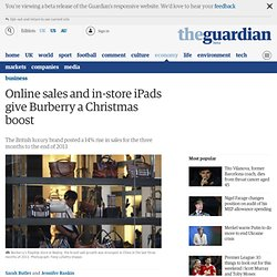 Online sales and in-store iPads give Burberry a Christmas boost