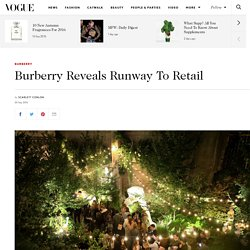 Burberry See Now Buy Now Runway To Retail Christopher Bailey Interview
