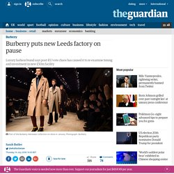 Burberry puts new Leeds factory on pause