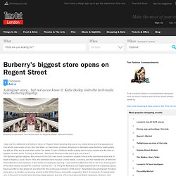 Burberry World Live Flagship, Regent Street - designer shops
