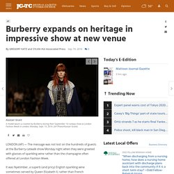 Burberry expands on heritage in impressive show at new venue