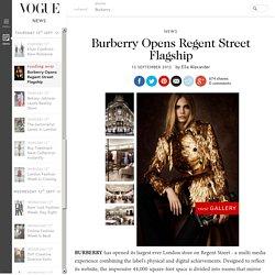Burberry Regent Street Flagship Opens