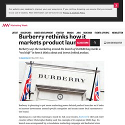 Burberry rethinks how it markets product launches