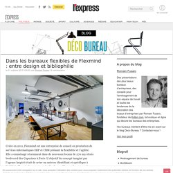 Deco-Bureau : Les plus beaux bureaux d'entreprises