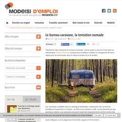 Le bureau-caravane, la tentation nomade