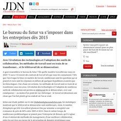 Le bureau du futur va s'imposer dans les entreprises dès 2015 - JDN