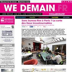 Sans bureau fixe à Paris ? La carte des lieux incontournables