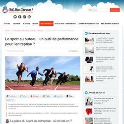 Le sport au bureau : un outil de performance pour l'entreprise ? - Ciel, mon bureau !