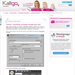 Internet : transmettre un dossier complet par e-mail - Fiche pratique Astuces bureautiques, Informatique & Bureautique