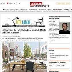 Les bureaux de Facebook : le campus de Menlo Park en Californie