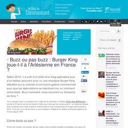 Buzz ou pas buzz : Burger King joue-t-il à l'Arlésienne en France