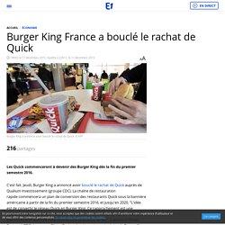 Burger King France a bouclé le rachat de Quick