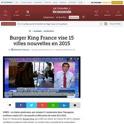 Burger King France vise 15 villes nouvelles en 2015