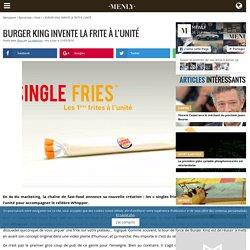 Burger King invente la frite à l'unité