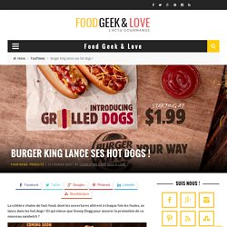 Burger King lance ses hot dogs
