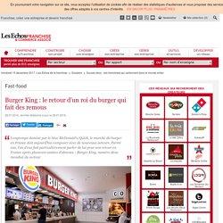 Burger King : le retour d'un roi du burger qui fait des remous