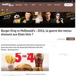 Burger King vs McDonald's : 2016, la guerre des menus discount aux Etats-Unis