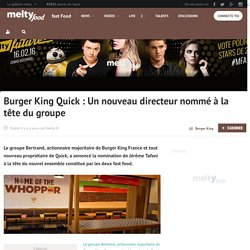 Burger King Quick : Un nouveau directeur nommé à la tête du groupe