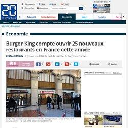 Burger King compte ouvrir 25 nouveaux restaurants en France cette année
