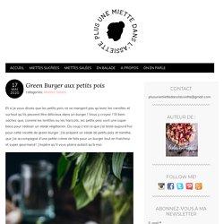 Green Burger aux petits pois – Plus une miette dans l'assiette