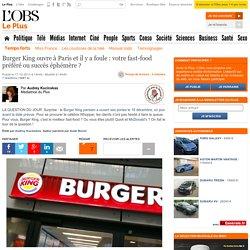 Burger King ouvre à Paris et il y a foule : votre fast-food préféré ou succès éphémère